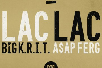 Big K.R.I.T - Lac Lac (Feat ASAP Ferg) CDQ
