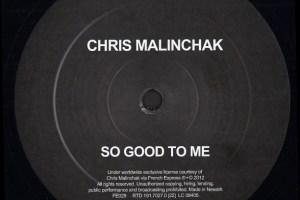 Chris Malinchak - So Good To Me
