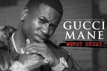 Gucci Mane - Worst Enemy