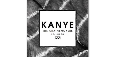 The Chainsmokers - Kanye ft. SirenXX