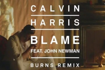 Calvin Harris feat. John Newman - Blame (Burns Remix)