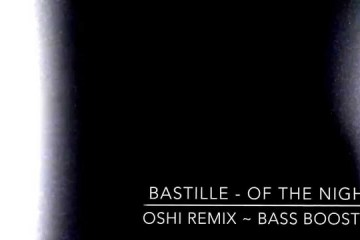 Bastille - Of The Night (Oshi Remix)