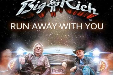 Big & Rich - Run Away With You