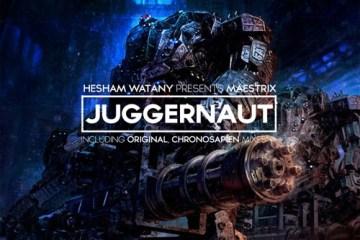 Hesham Watany Pres. Maestrix - Juggernaut
