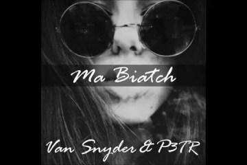 Van Snyder & P3TR - Ma Biatch