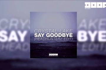 Crystal Lake - Say Goodbye (Headhunterz Edit)