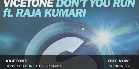 Vicetone - Don't You Run ft. Raja Kumari