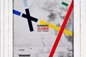 Elephante - Closer (feat. Bishøp)