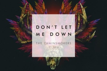 The Chainsmokers - Don't Let Me Down
