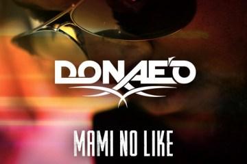 Donae'o – Mami No Like
