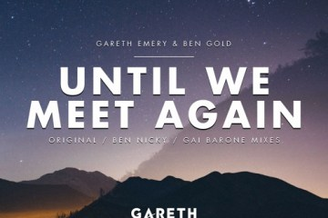 Gareth Emery & Ben Gold - Until We Meet Again (Gai Barone Extended Remix)