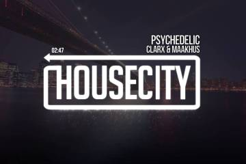 Clarx & Maakhus - Psychedelic