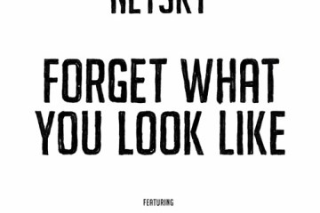 Netsky - Forget What You Look Like