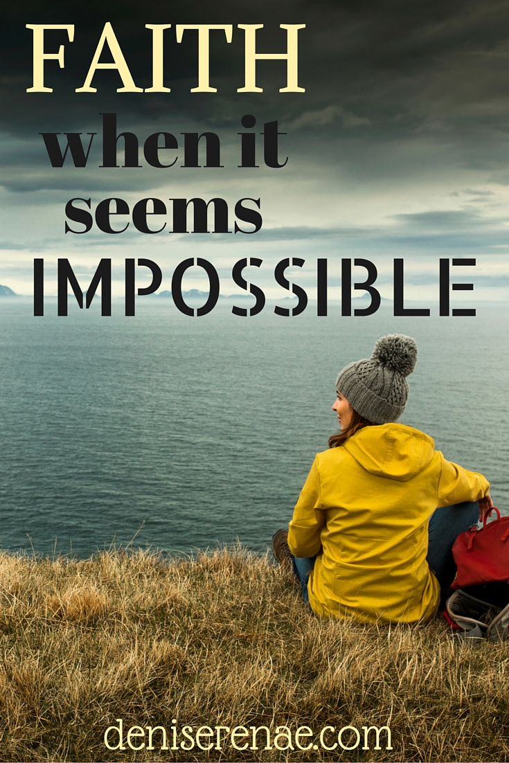 FAITH When It Seems Impossible