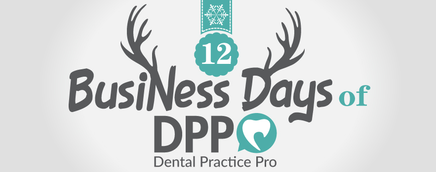 The 12 Business Days of Dental Practice Pro