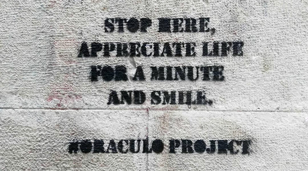 oraculo-project-stop-here-appreciate-life-minute-smile