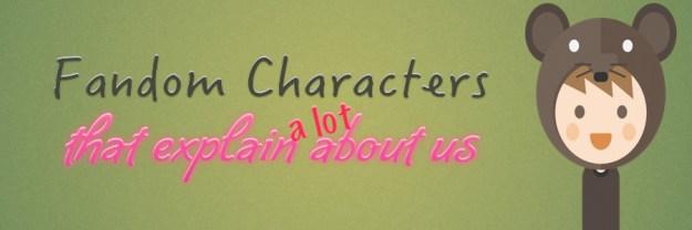 fandom characters, fandom characters that explain a lot about us, fandom, depepi, depepi.com