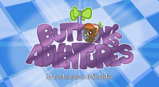 Button's Adventures by JanAnimation and ShadyVox