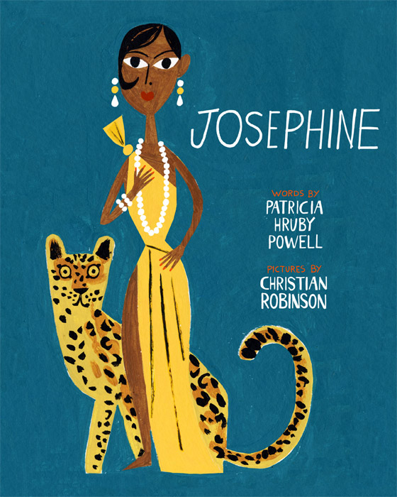 Josephine by Patricia Hruby Powell and Christian Robinson