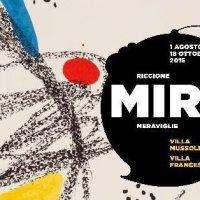 MIRÓ MERAVIGLIE Opera Grafica 1962-1976. A Riccione fino al 18 Ottobre 2015