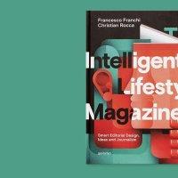 """""""The Intelligent Lifestyle Magazine"""", Gestalten"""