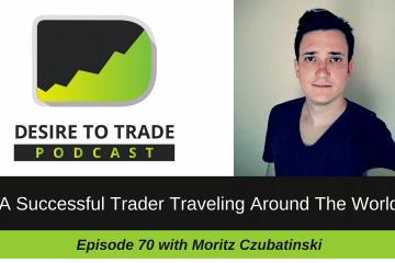 070: A Successful Trader Traveling Around The World - Moritz Czubatinski