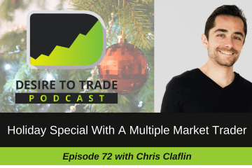 072 - Holiday Special With A Multiple Market Trader - Chris Claflin