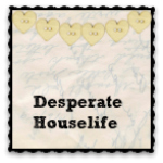Desperate Houselife