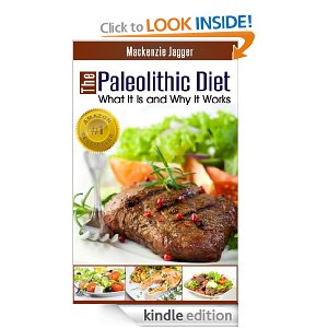 The Paleolithic Diet – What It Is and Why It Works {free eBook}