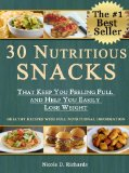 Free eBook – 30 Nutritious Snacks That Keep You Feeling Full and Help You Easily Lose Weight