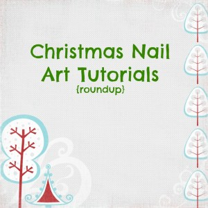 Christmas Nail Art Tutorials {roundup}