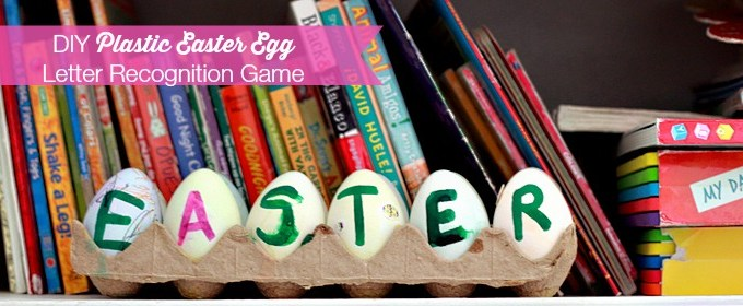 Easter Crafts Using Plastic Eggs: Letter Recognition Game