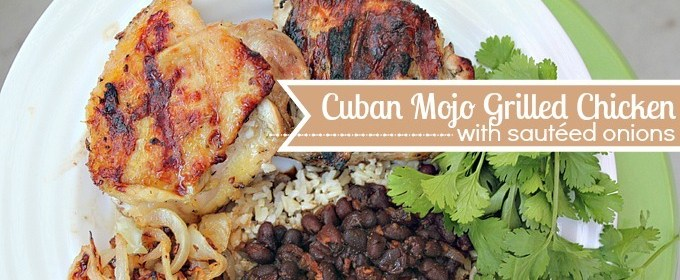 Cuban Mojo Grilled Chicken with Sautéed Onions