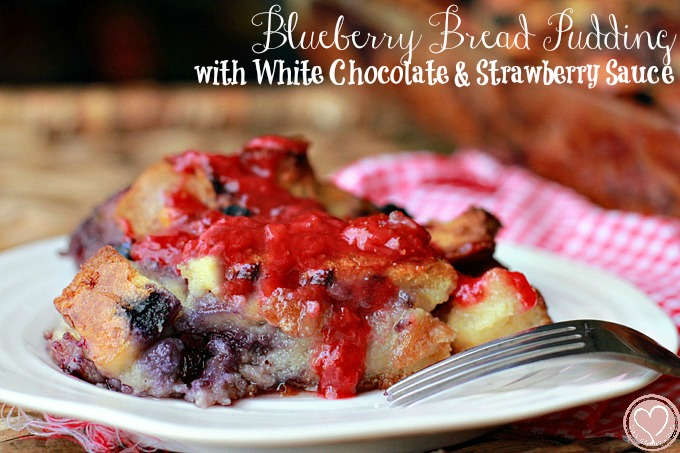 Blueberry Bread Pudding with White Chocolate Chips and Strawberry Sauce, perfect for 4th of July desserts