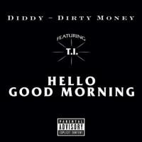 Diddy-Dirty-Money-TI-Hello-Good-Morning