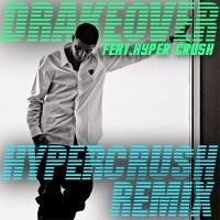 drake-over-hyper-crush-remix