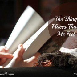 52Lists Project Week 28 – Things And Places That Make Me Feel Safe.
