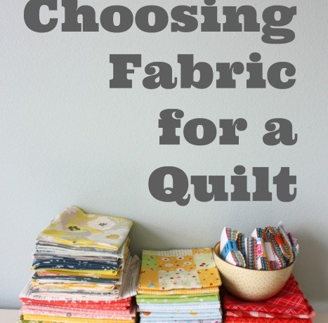 Choosing Fabric for a Quilt