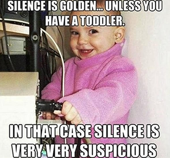 Toddler Silence is Scary