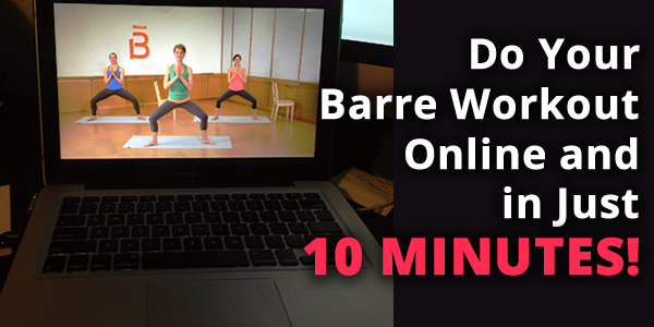 Get Your Barre Workout Done Online in 10 Minutes