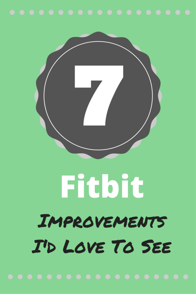 7 Fitbit Improvements I'd Like to See