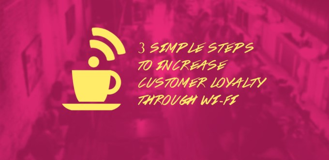 3 simple steps to increase customer loyalty
