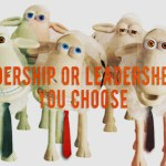 Leadership or Leadersheep? You Choose