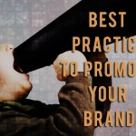 Best Practice to Promote Your Brand