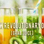 The New Revolutionary of Juice: Grab Juice