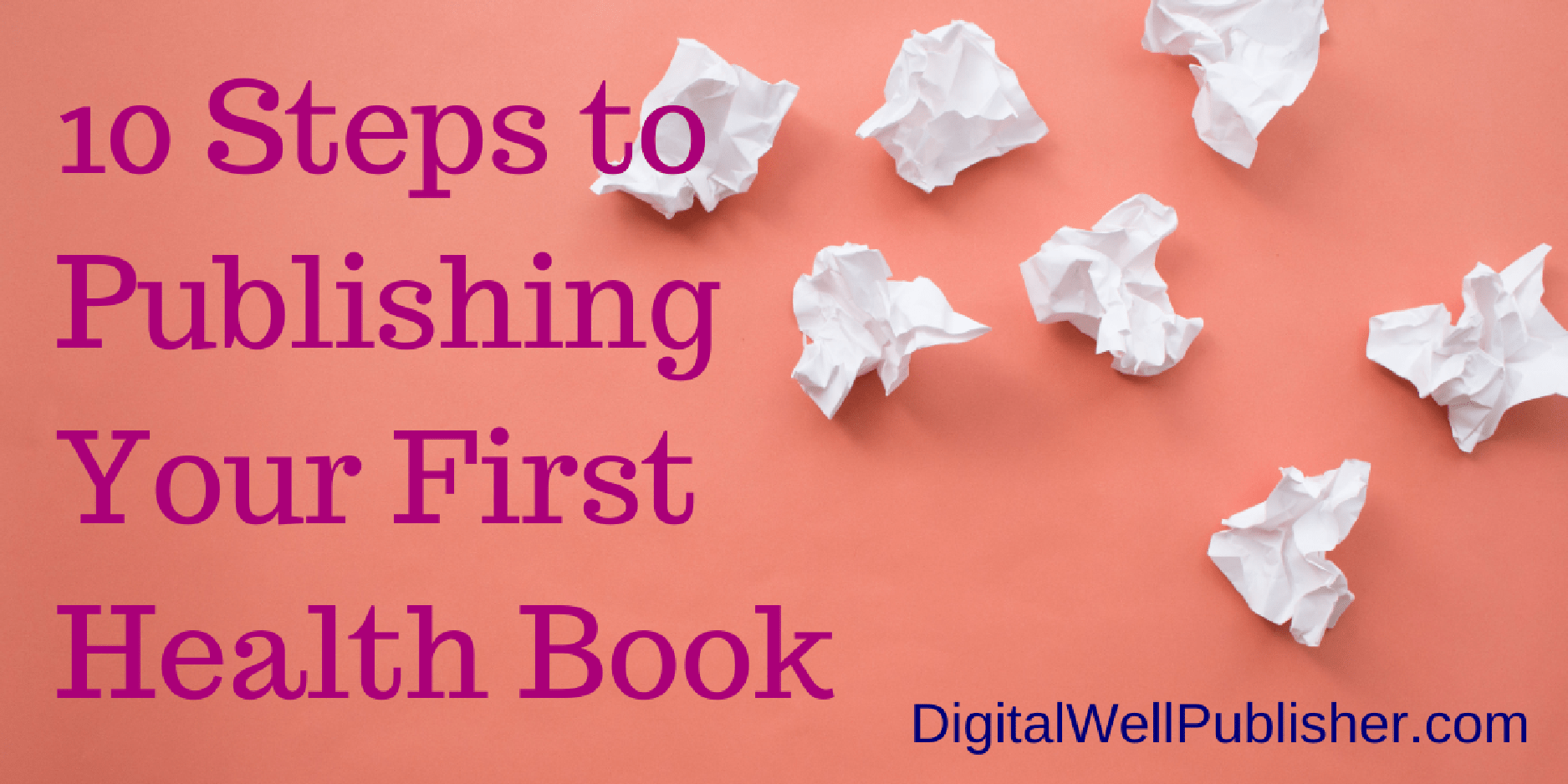 10 Steps to Publishing Your First Health Book