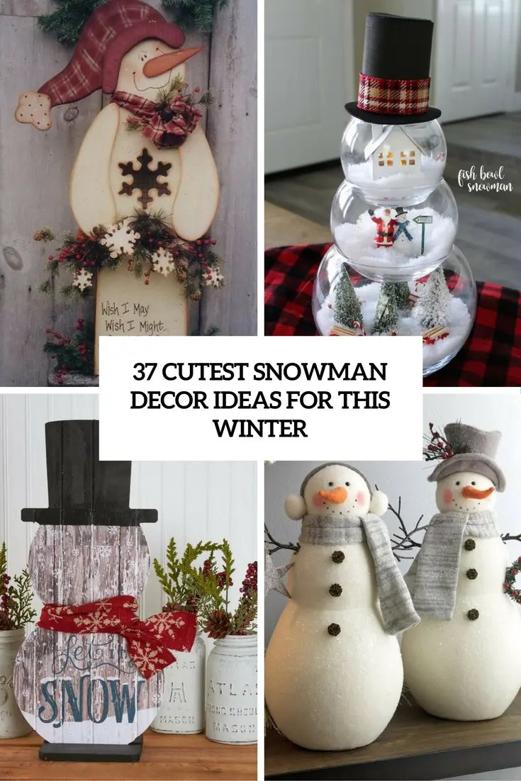 37 Cutest Snowman D    cor Ideas For This Winter   DigsDigs cutest snowman decor ideas for this winter cover