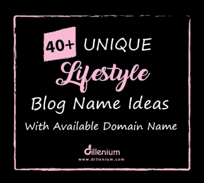 40+ Unique Lifestyle Blog Name Ideas with Domain Name