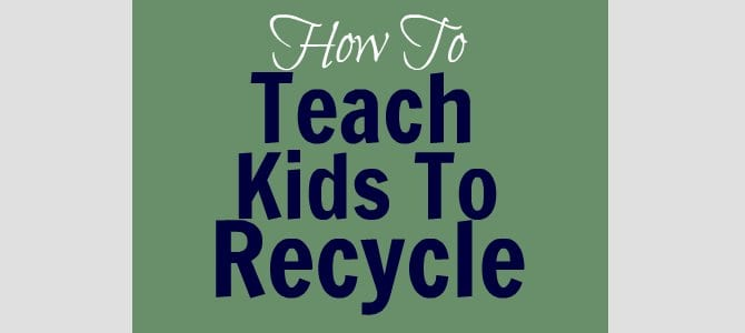 Teaching Kids How to Recycle