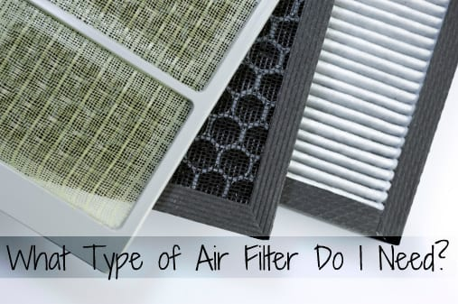 What Type of Air Filter Do I Need